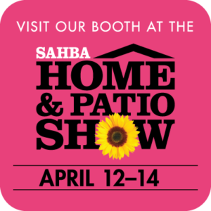 Visit our booth at SAHBA Home Show, April 12-14